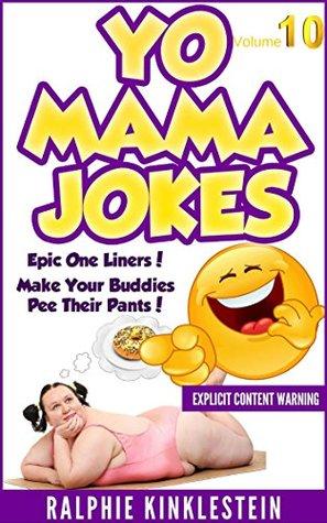 Fun & Humor: World's Funniest Yo Mama Jokes Part 10 (Encyclopedia): (kids jokes, short jokes, dirty jokes, momma jokes, good joke, mamma jokes, moma jokes). (Best Yo Mama Jokes Ever Book 5)