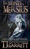 Dreams and Demons (The Eastern Kingdom Chronicles #5; The Mind of Mersius #1)