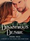 Disastrous Desire (Secrets of the Eternal Rose, #0.5)