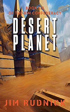 Desert Planet (The Rim Confederacy #6) - Jim Rudnick