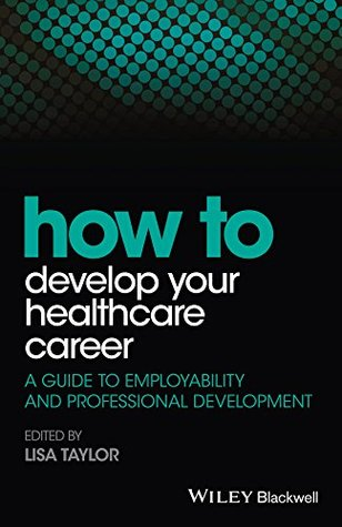 How to Develop Your Healthcare Career: A Guide to Employability and Professional Development