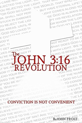 the-john-3-16-revolution-conviction-is-not-convenient