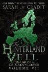 The Hinterland Veil: The House of Crimson & Clover Volume VII