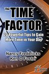 The Time Factor: 24 Powerful Tips to Gain More Time in Your Day