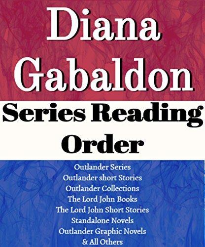 DIANA GABALDON: READING ORDER: SERIES LIST: OUTLANDER SERIES, OUTLANDER SHORT STORIES, LORD JOHN BOOKS, LORD JOHN SHORT STORIES & ALL OTHERS BY DIANA GABALDON