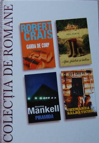 Garda de Corp/ Apă, Piatră și Iubire/ Piramida/ Chemarea Sălbăticiei (Colecția de Romane, #14)