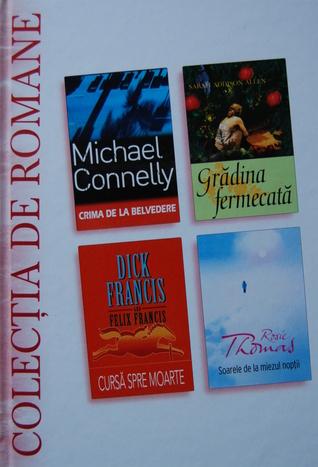 Crima de la Belvedere; Grădina Fermecată; Cursa Spre Moarte; Soarele de la Miezul Nopții (Colecția de Romane, #12)