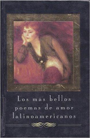 Los Mas Bellos Poemas de Amor Latinoamericanos