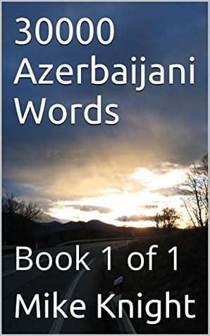 30000 Azerbaijani Words: Book 1 of 1 (Essential Words Series 5)