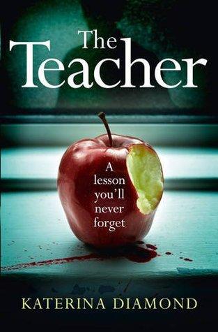 The Teacher (DS Imogen Grey, #1) por Katerina Diamond