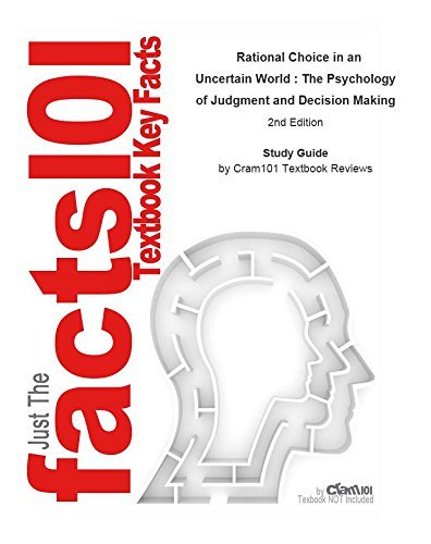 Rational Choice in an Uncertain World: The Psychology of Judgment and Decision Making--Study Guide
