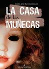 La casa de las muñecas by María José Ruiz González
