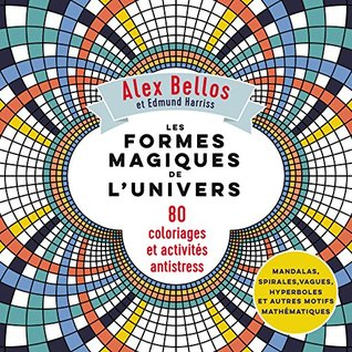 Les formes magiques de l'univers : 80 coloriages et activités antistress