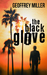 The Black Glove by Geoffrey   Miller