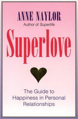 Superlove: The Guide to Happiness in Personal Relationships