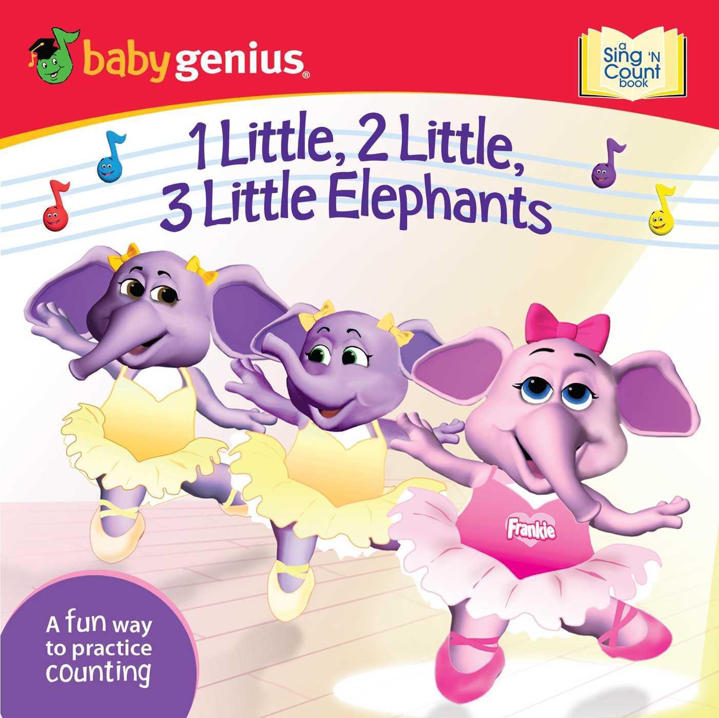 1 Little, 2 Little, 3 Little Elephants: A Sing 'n Count Book