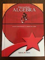 Intermediate Algebra 2nd Custom Edition for Los Angeles City College