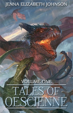 Tales of Oescienne - A Short Story Collection - Volume One by Jenna Elizabeth Johnson