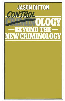 Contrology; Beyond the New Criminology