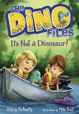 It's Not a Dinosaur! (The Dino Files #3)