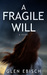 A Fragile Will