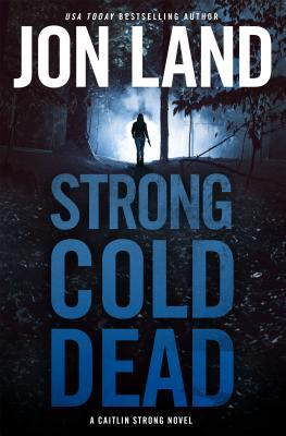 Strong Cold Dead (Caitlin Strong, #8)