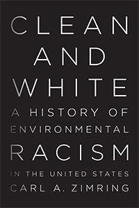 Clean And White A History Of Environmental Racism In The United