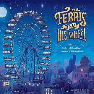 Mr. ferris and his wheel par Kathryn Gibbs Davis