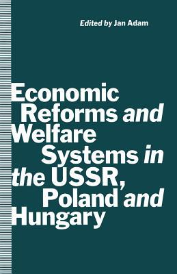 Economic Reforms and Welfare Systems in the Ussr, Poland and Hungary: Social Contract in Transformation