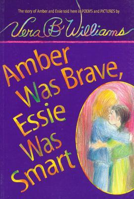 Ebook Amber Was Brave, Essie Was Smart: The Story of Amber and Essie, Told Here in Poems and Pictures [With Hardcover Book] by Vera B. Williams DOC!