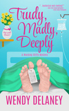 Trudy, Madly, Deeply (Working Stiffs Mystery, #1)