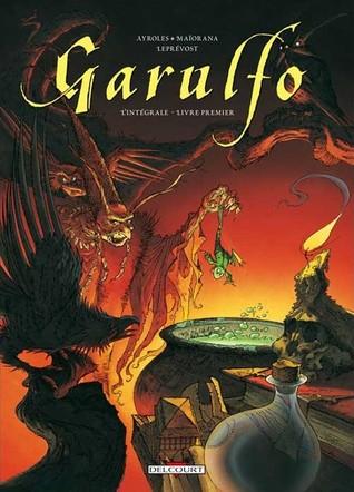 Garulfo (L'intégrale #1 Livre premier) por Alain Ayroles, Bruno Maïorana, Thierry Leprevost