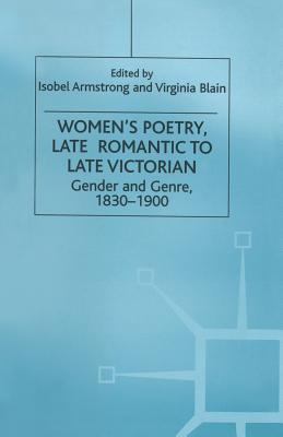 Women's Poetry, Late Romantic to Late Victorian: Gender and Genre, 1830-1900