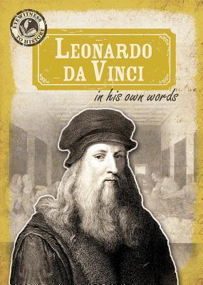 Leonardo Da Vinci in His Own Words