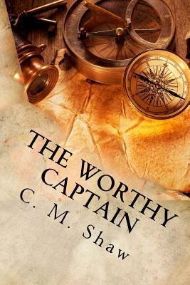 The Worthy Captain (The Worthy Captain #1)