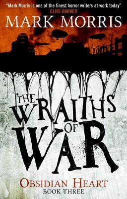 The Wraiths of War (Obsidian Heart #3)