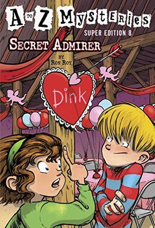 Secret Admirer (A to Z Mysteries Super Edition, #8)