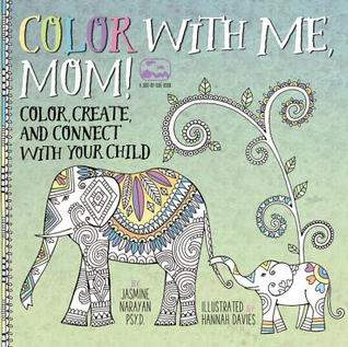 Mommy & Me Coloring: Do It Together - Over 50 Coloring Templates to Color, Create, and Connect