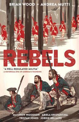 Rebels, Volume 1: A Well-Regulated Militia
