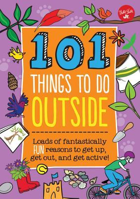 Descargar ebay ebook gratis 101 Things to Do Outside: Loads of fantastically fun reasons to get up, get out, and get active!