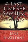The Last Time She Saw Him (Julia Gooden Mystery, #1)