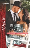 In Pursuit of His Wife by Kristi Gold