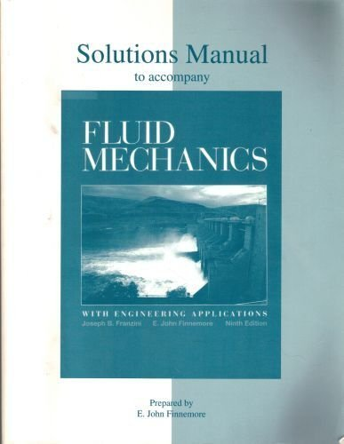 Solutions Manual to Accompany Fluid Mechanics with Engineering Applications