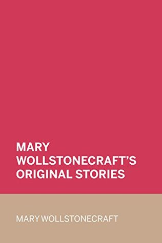 Mary Wollstonecraft's Original Stories