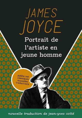 Portrait de l'artiste en jeune homme: nouvelle traduction, annotée et présentée par Jean-Yves Cotté (Nouvelles traductions classiques)