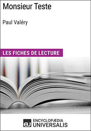 Monsieur Teste de Paul Valéry: Les Fiches de lecture d'Universalis