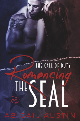 Romancing the SEAL: The Call of Duty Book 1(SEAL Military Romance Series 1)