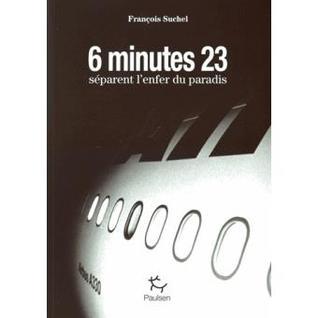 6 minutes 23 secondes séparent l'enfer du paradis