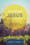 Joining Jesus on His Mission by Greg Finke