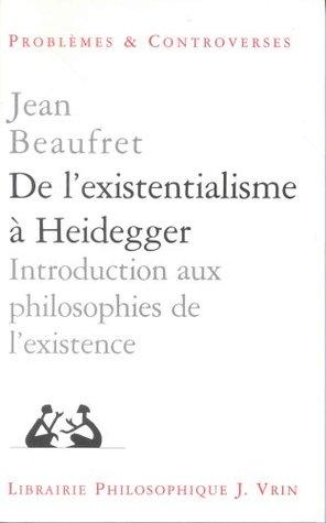 De l'existentialisme à Heidegger
